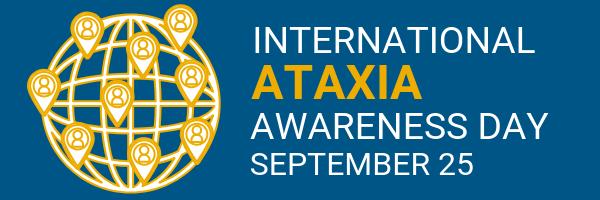 25 September   International Ataxia Awareness Day (IAAW)
