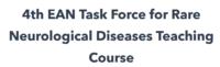 8 September 2020   4th EAN Task Force for Rare Neurological Diseases Teaching Course